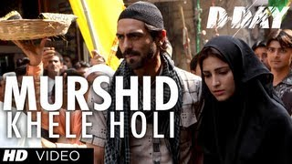 Murshid Khele Holi - Song Video - D-Day