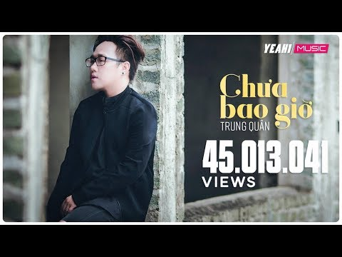 Chưa Bao Giờ | Trung Quân - 4K | Yeah1 Superstar (Official Music Video) | Nhạc trẻ hay tuyển chọn - Thời lượng: 5:53.