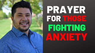 Prayer For Those FIGHTING ANXIETY - Powerful Prayer For Those Dealing With ANXIETY