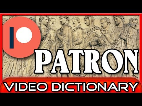 Patron (n.) - Become a Patron! - The Video Dictionary
