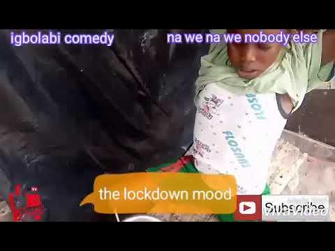 Igbolabi comedy..(the lockdown mood)😃😃😆😄😀