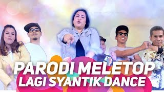 Video Lagi Syantik Dance by Jihan, Bell Ngasri, Mark Adam, Achey, Fad, Atu, Syuk, Eyya I Parodi MeleTOP MP3, 3GP, MP4, WEBM, AVI, FLV Juni 2018
