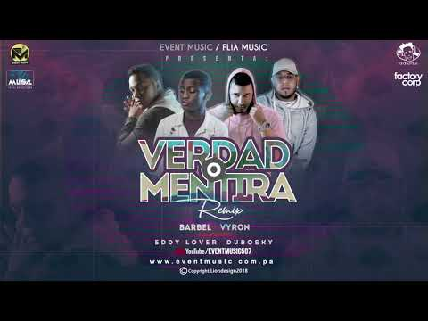 Verdad o Mentira Remix - Barbel ft Vyron, Eddy Lover, Dubosky