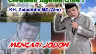 Ceramah Agama oleh K.H. Zainuddin MZ (Alm) - Mencari Jodoh Yang Baik