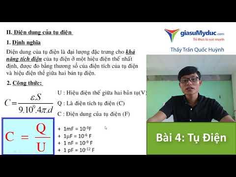 BÀI 4 TỤ ĐIỆN - Vật Lý lớp 11 - thầy Trần Quốc Huỳnh