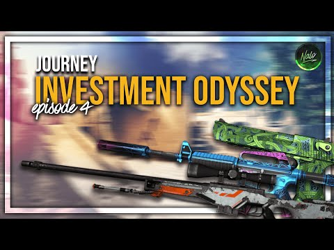 CS:GO INVESTMENT ODYSSEY EPISODE 4 | Journey