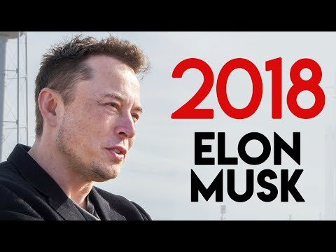 Best Of Elon Musk 2018 (IT'S ALL OVER NOW)