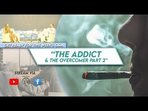 The War on Addiction | The Addict & The Overcomer Part 2