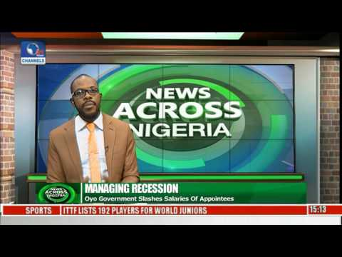 News Across Nigeria: Oyo Government Slashes Salaries Of Appointees