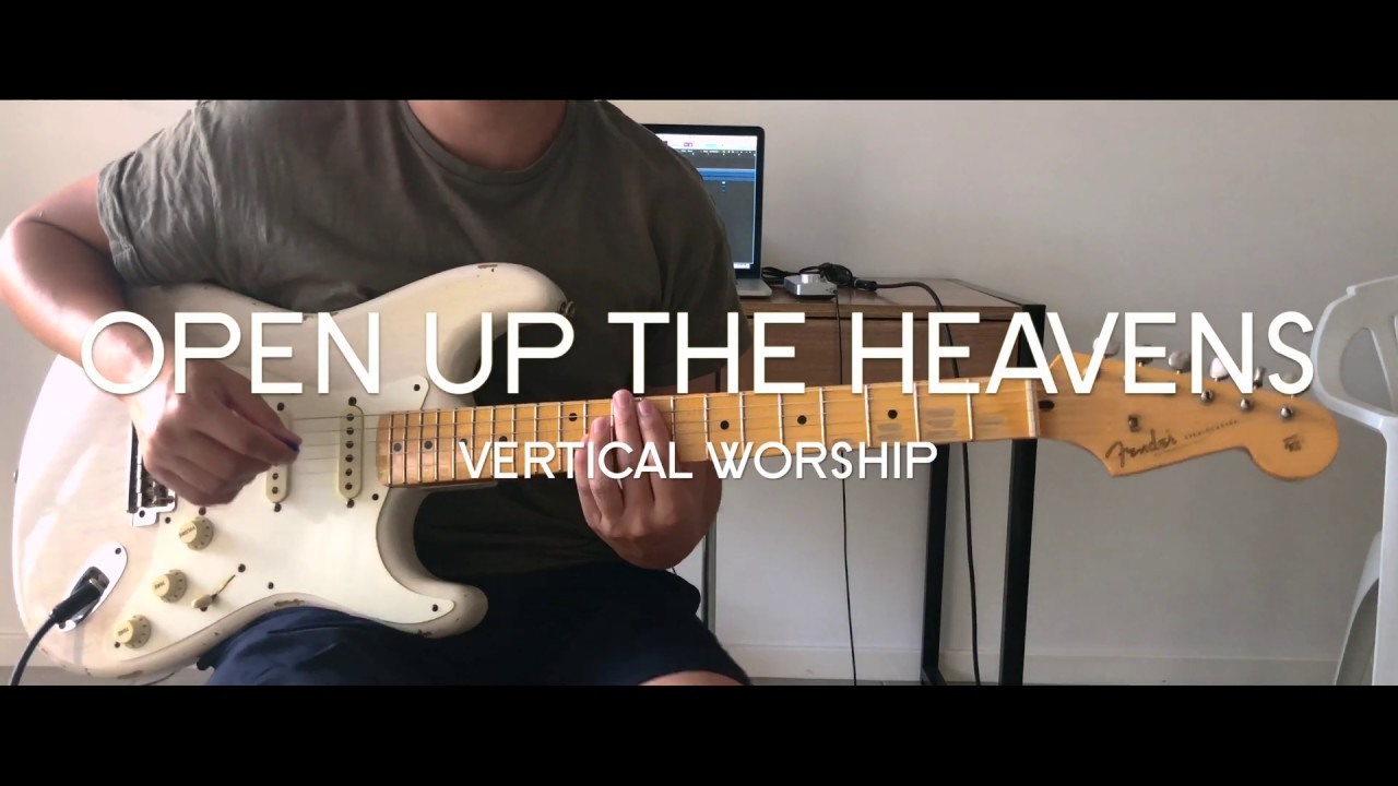 Open Up The Heavens (Electric Guitar) – Vertical Worship – Line6 Helix Native