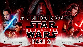 Video A Critique of Star Wars: The Last Jedi - Part 2 MP3, 3GP, MP4, WEBM, AVI, FLV Januari 2019