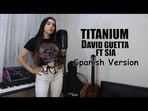 David Guetta - Titanium ft. Sia - Spanish Version - Marly (Cover)