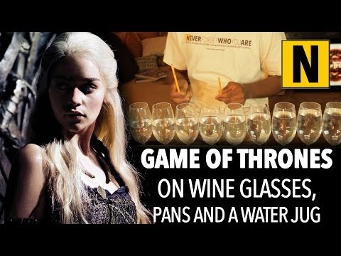 Game Of Thrones Theme Song On Wine Glasses, Pans and a Water Jug