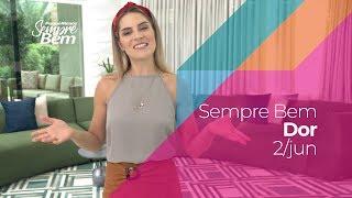 Programa Sempre Bem - Dor - 2/6/2019