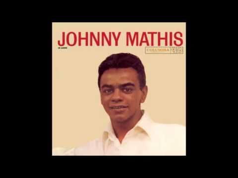 Love, Your Magic Spell Is Everywhere- Johnny Mathis