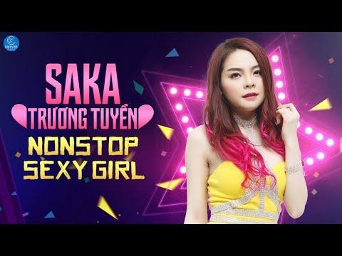 Saka Trương Tuyền Remix 2018 - Nonstop Sến Nhảy - Liên Khúc Nhạc Remix Hay Nhất Saka Trương Tuyền - Thời lượng: 40:23.