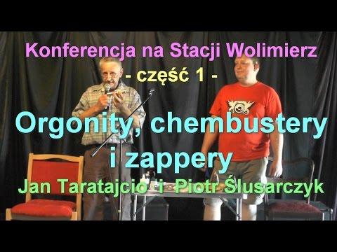 Orgonity, chembustery i zappery - Jan Taratajcio i Piotr Ślusarczyk
