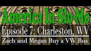 Charleston (WV) United States  City pictures : America In Slo-Mo | Episode 7: Charleston, WV - Zach & Megan Buy a VW Bus