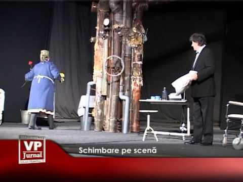Schimbare pe scenă