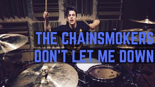 The Chainsmokers - Don't Let Me Down (Illenium Remix) - Drum Cover
