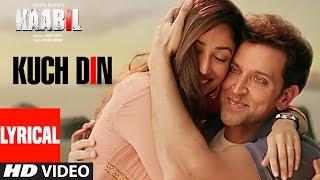 Kuch Din Lyrical Video Song | Kaabil | Hrithik Roshan, Yami Gautam | Jubin Nautiyal | T Series