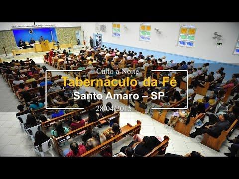 Tabernáculo da Fé em Santo Amaro SP - 28.04.2013 - Culto à Noite - Pr. Adalto Mateus Vitória