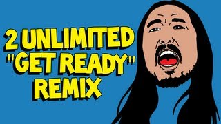 """Get Ready (Steve Aoki Remix)"" OFFICIAL AUDIO - 2 Unlimited"