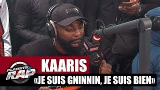 """Kaaris """"Je suis gninnin, je suis bien"""" #PlanèteRap"""