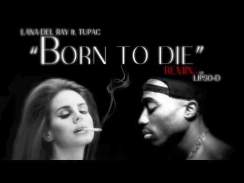 Tekst piosenki Lana Del Rey - Born To Die feat. 2Pac (Lipso-D Remix) po polsku