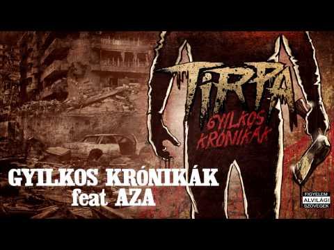 TIRPA - GYILKOS KRÓNIKÁK feat AZA