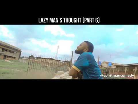 Lazy Man's Thought (Part 6) 😂😂😂 - Spirit Man Comedy