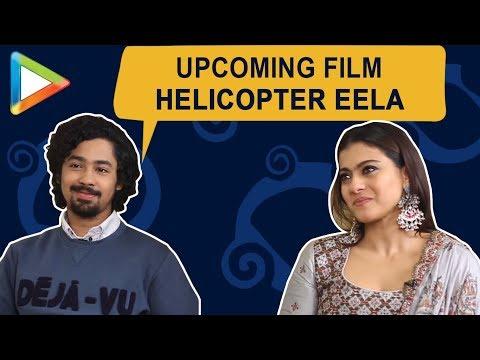 "Kajol: ""I have had NIGHTMARES that I am...""   Riddhi Sen   Helicopter Eela"