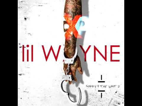 Lil Wayne - Sh!t (Sorry 4 The Wait 2)