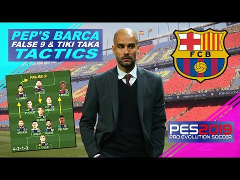 PES 2019 | Pep Guardiola's False 9 Tiki-Taka Barcelona Tactics