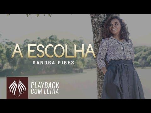 Sandra Pires | A Escolha feat. Fabiana Anastácio [PLAYBACK COM LETRA]