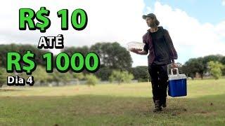 10 ATÉ 1000 REAIS! Fazendo dinheiro na rua - Dia 4