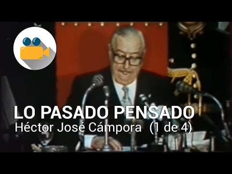 Lo Pasado Pensado - Héctor José Cámpora - 2008 (1 de 4)
