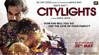 Nonton City Lights Trailer 2014  Rajkumar Patraleka Film Subtitle Indonesia Streaming Movie Download