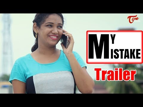 My Mistake | Telugu Short Film Trailer 2017 | By Satya Gurrala