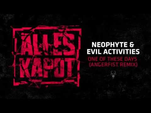 Neophyte & Evil Activities - One of These Days (Angerfist Remix)