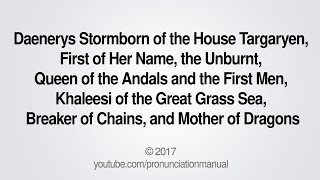 This video shows you how to pronounce Daenerys Targaryen.SUBSCRIBE for how to pronounce more http://full.sc/13hW2ARFacebook: https://www.facebook.com/pg/PronunciationManualTwitter: http://twitter.com/pronunciationmGoogle+: https://plus.google.com/+PronunciationManualBusiness Inquiries: pronunciationmanualbi@gmail.com  PronunciationManualhttp://www.youtube.com/user/PronunciationManual