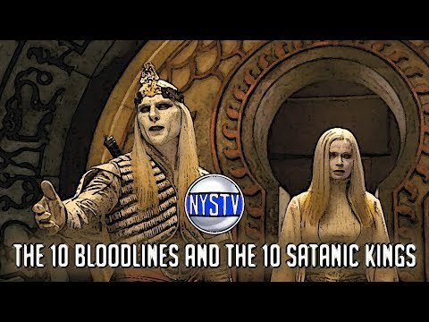 10 Bloodlines of the Satanic Kings: Bible Prophecy and History