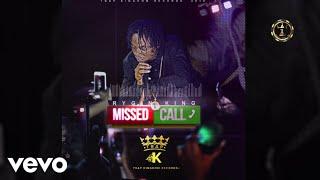 Video Rygin King - Missed Call (Audio) Explicit MP3, 3GP, MP4, WEBM, AVI, FLV September 2018