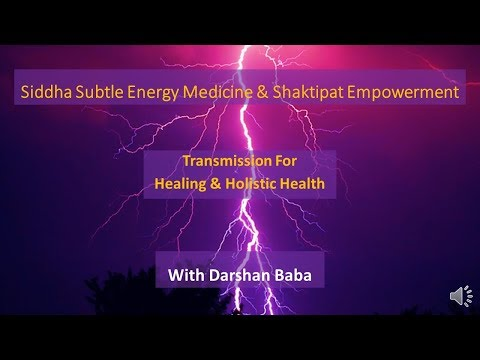 Holistic Health & Healing Free Group Distance Siddha Subtle Energy Medicine & Shaktipat Empowerment [Day 2 Transmission]