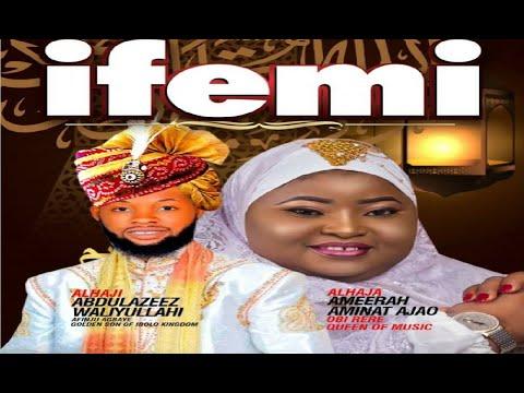IFEMI (My Love) | Olamide Waliyullahi Afinju and Alhaja Aminat Ameerah Ajao Obirere Yoruba Islamic