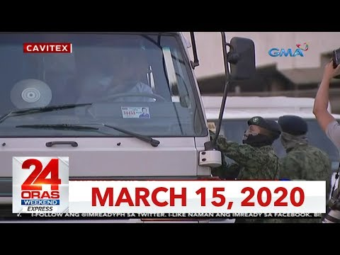 24 Oras Weekend Express: March 15, 2020 [HD]