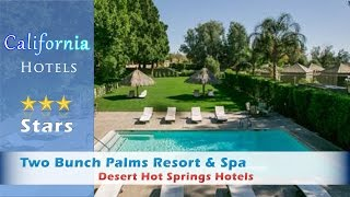 Desert Hot Springs (CA) United States  city images : Two Bunch Palms Resort & Spa, Desert Hot Springs Hotels - California