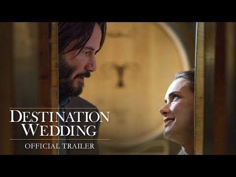 DESTINATION WEDDING | OFFICIAL TRAILER – Winona Ryder, Keanu Reeves Movie | In Theaters August 31