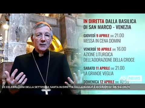 LE CELEBRAZIONI DELLA SETTIMANA SANTA IN DIRETTA DALLA BASILICA DI S.MARCO | 08/04/2020