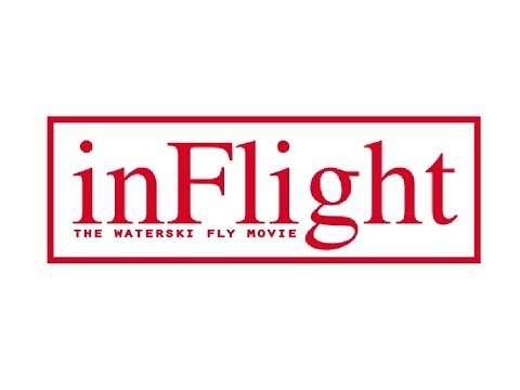 InFlight - The WaterSki Fly Movie - Full Version - WATERSKI JUMP